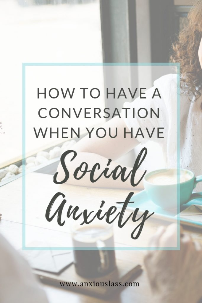 How To Have  A Conversation When You Have Social Anxiety