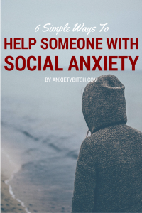 6 Simple Ways To Help Someone With Social Anxiety