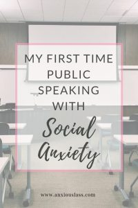 My First Time Public Speaking With Social Anxiety