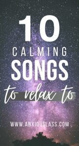 10 Calming Songs To Relax To