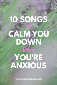 10 songs to calm you down when you're anxious