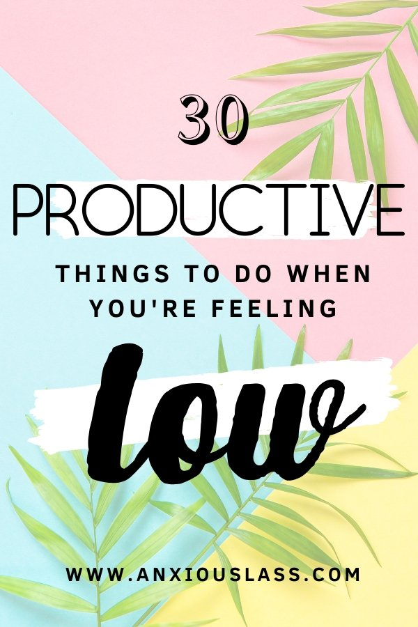 30 Productive Things To Do When Bored And Feeling Low