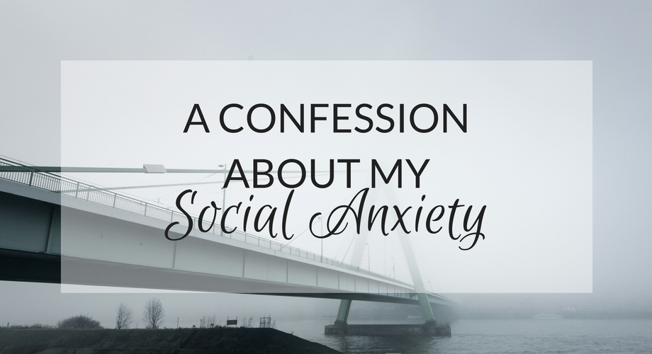I have a confession to make about my social anxiety