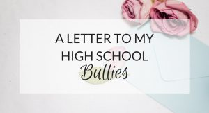 A letter to my high school bullies