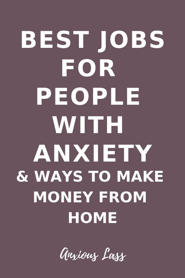 Best Jobs For People With Social Anxiety and Ways To Make Money From Home