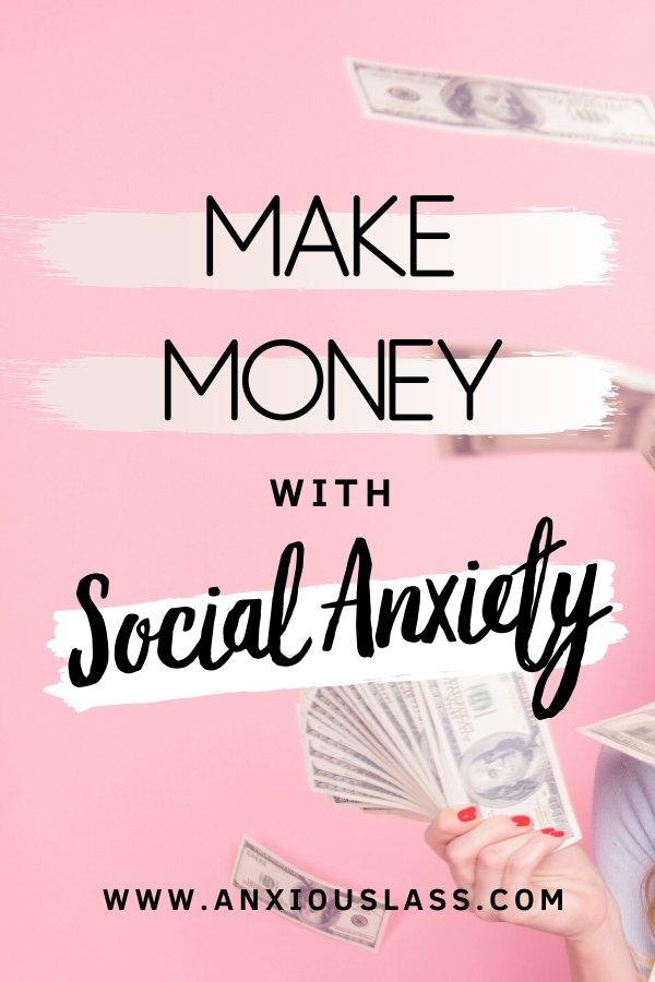Make Money With Social Anxiety