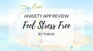 Anxiety App Review Feel Stress Free by Thrive