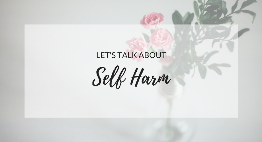 Let's talk about self harm