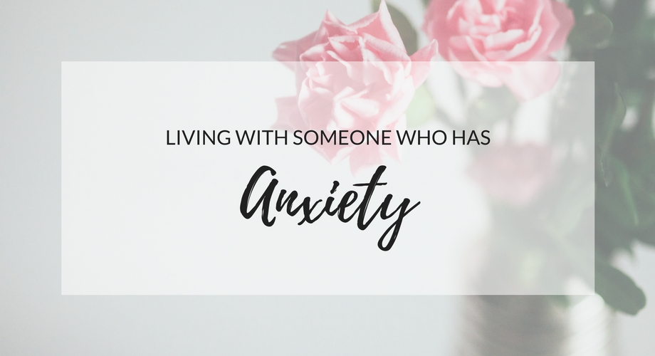 Living With Someone Who Has Anxiety