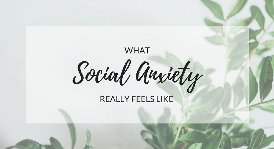 What Social Anxiety Really Feels Like