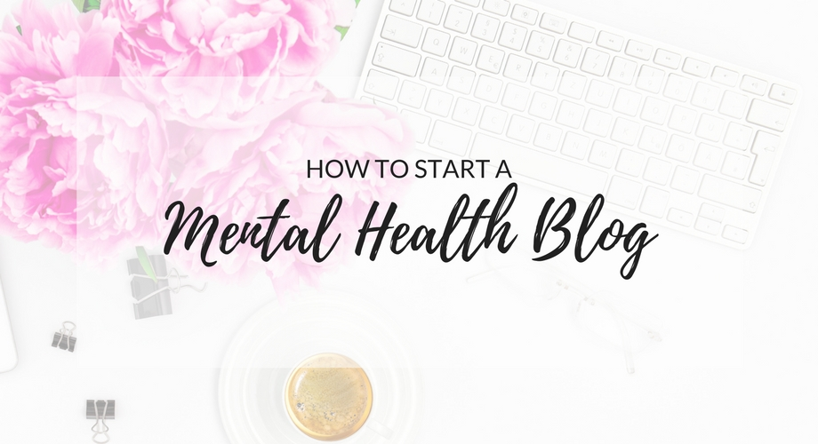 How To Start A Mental Health Blog
