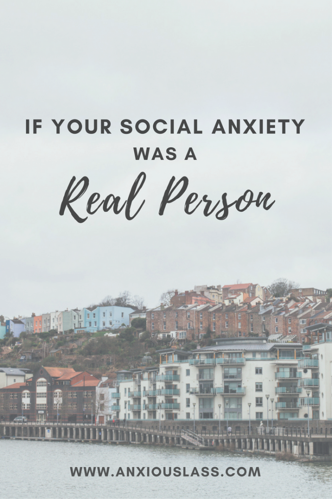 If Your Social Anxiety Was A Real Person