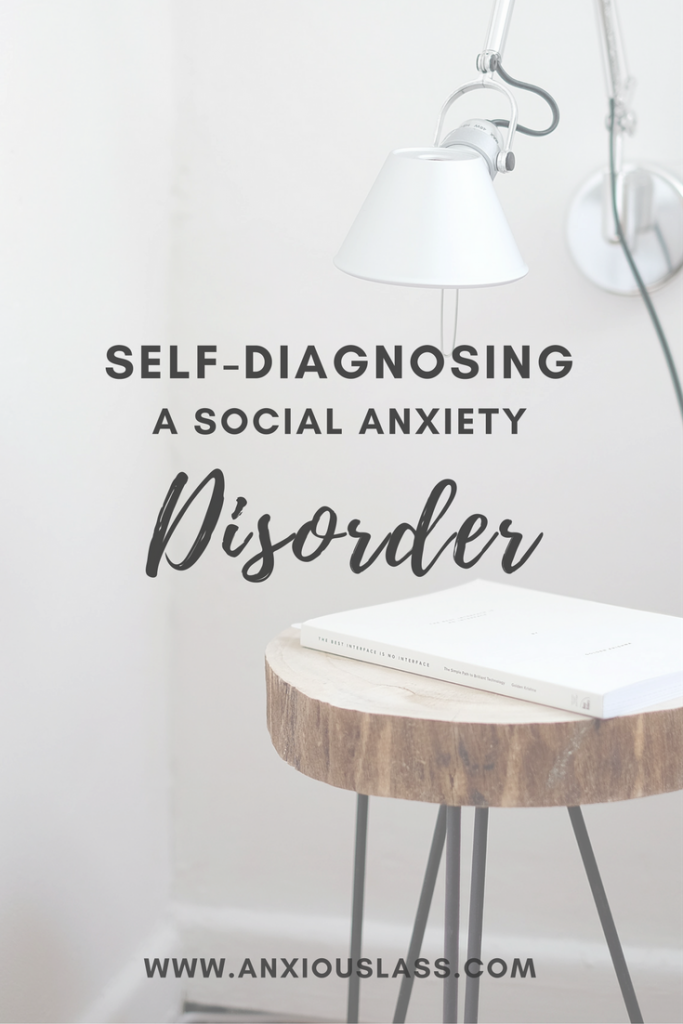 Self-Diagnosis & Social Anxiety, My Thoughts