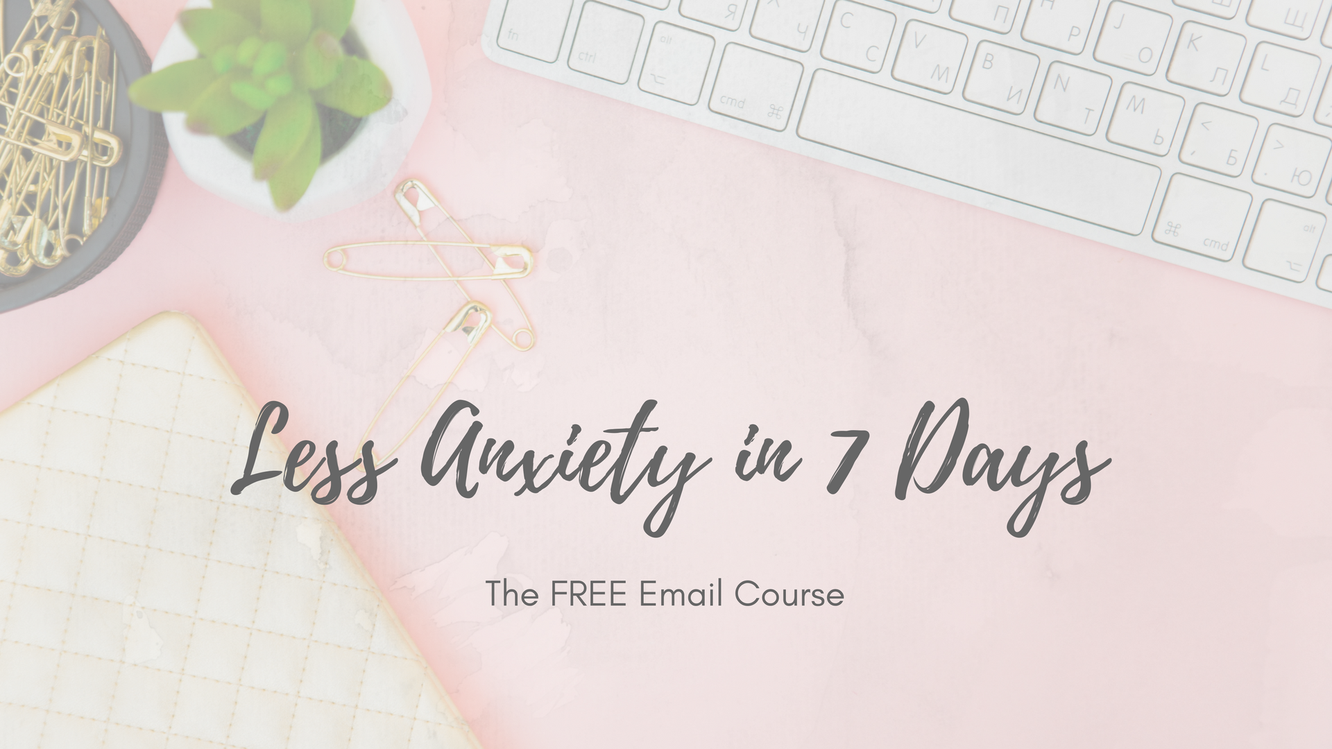 Free Anxiety Email Course