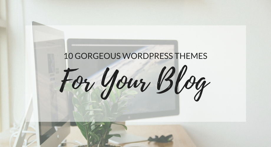 10 Gorgeous WordPress Themes For Your Blog