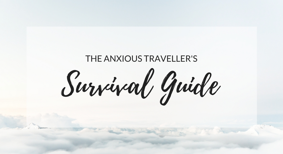 The Anxious Traveller's Survival Guide [Guest Post]