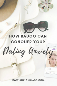 How Badoo Can Conquer Your Dating Anxiety