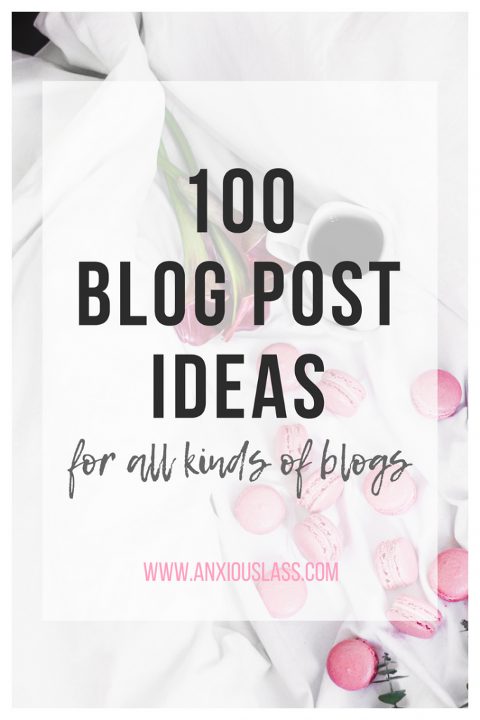 100 blog post ideas for all kinds of blogs