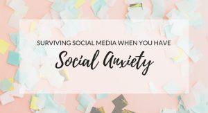 Surviving social media when you have social anxiety
