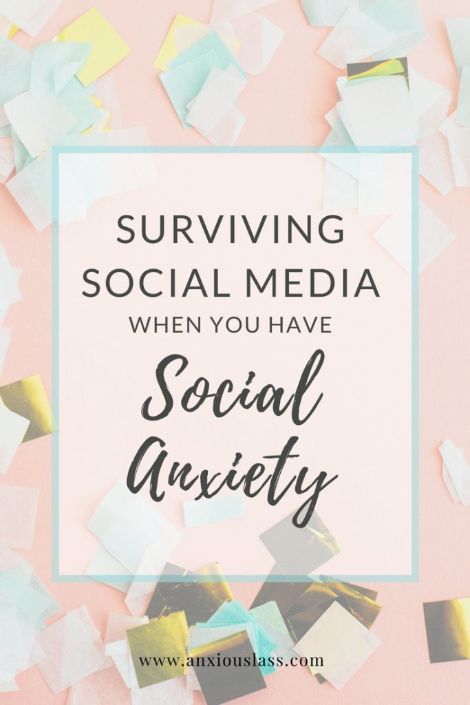 Surviving social media when you have social anxiety