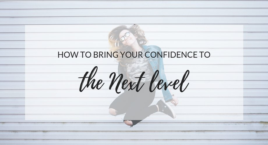 How To Bring Your Confidence To The Next Level