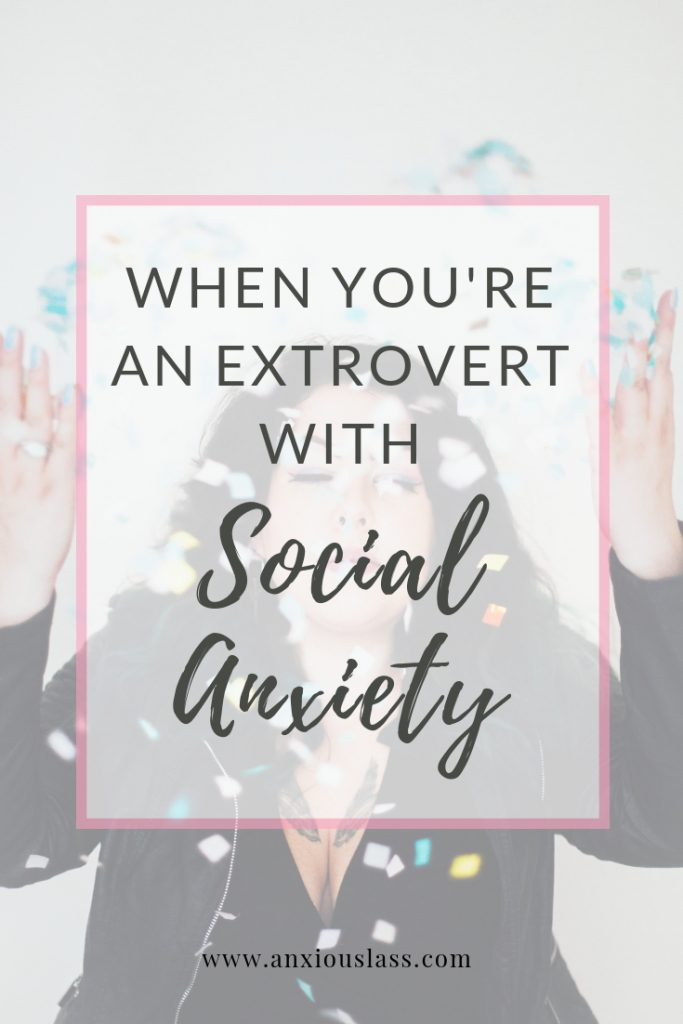 When You're An Extrovert With Social Anxiety