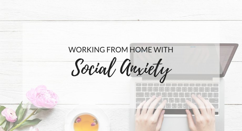 Working From Home With Social Anxiety