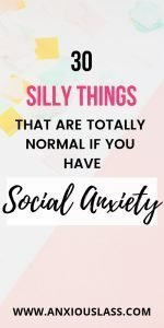 30 Silly Things That Are Totally Normal When You Have Social Anxiety