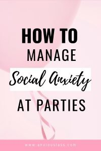 How To Manage Social Anxiety At Parties