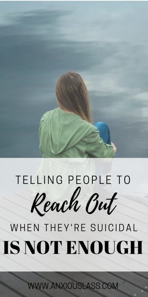 Why Telling People To Reach Out When They're Suicidal Is Not Enough