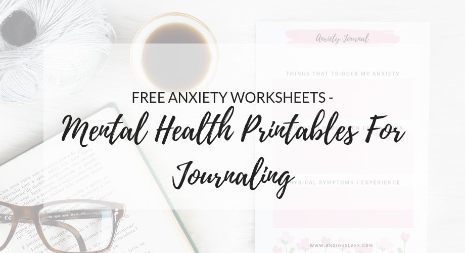 FREE anxiety worksheets and mental health printables