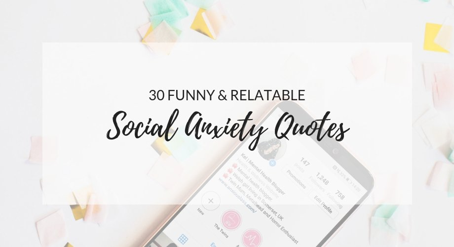 Funny And Relatable Social Anxiety Quotes For Instagram