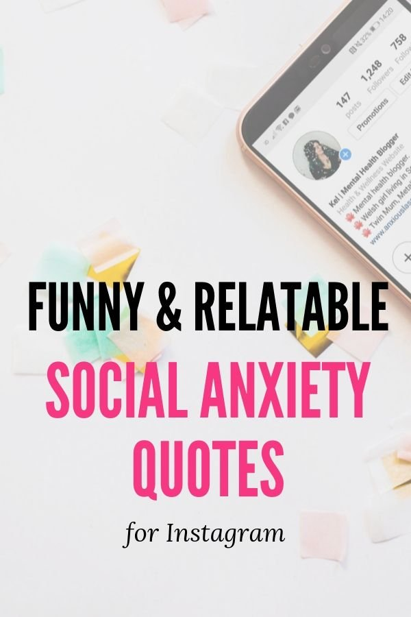 Social Anxiety Quotes 30 Funny And Relatable Quotes For Instagram
