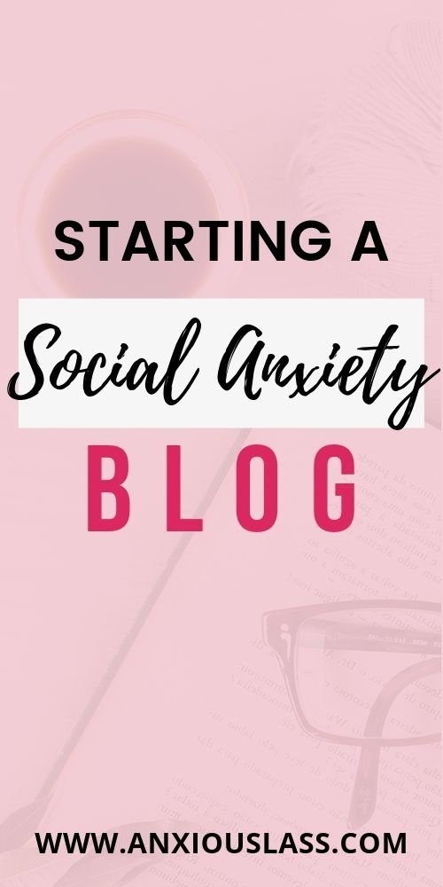 Starting a social anxiety blog to raise awareness
