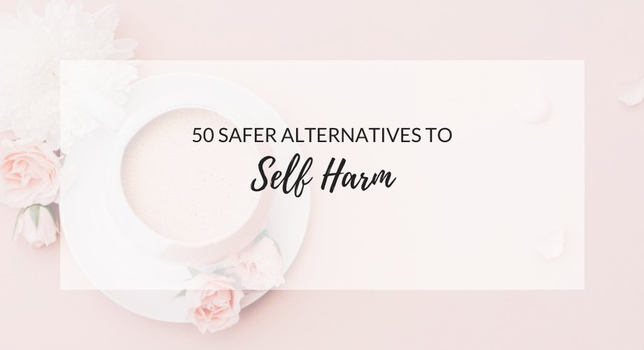 50 Self Harm Alternatives