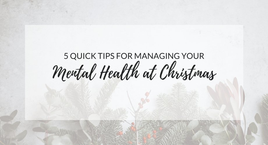 5 Tips for Managing Mental Health At Christmas